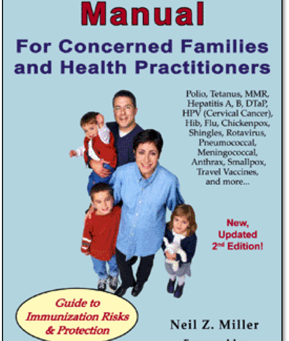 Vaccine Safety Manual for Concerned Families and Health Practitioners ~  Neil Z. Miller